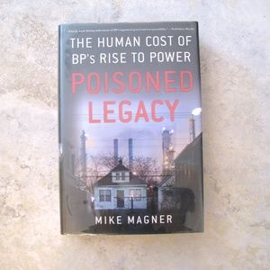 Poisoned Legacy by Mike Magner Oil & Gas
